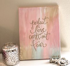"""Hand-painted Canvas Art with Scripture - 1 John 4:18 """"perfect love casts out fear"""""""