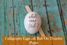 Calligraphy Eggs with Rub On Transfer Paper