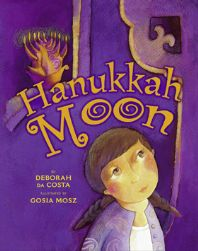 """Hanukkah Moon"" Written by Deborah Da Costa  & Illustrated by Gosia Mosz - Age group: 7 to 8 years"