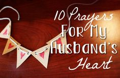 10 Prayers for My Husband's Heart