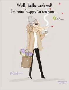 Well, hello weekend! I'm sooo happy to see you... <3 Would love for you to join us on Joy of Mom! <3 https://www.facebook.com/joyofmom  #quotes #weekend #joyofmom