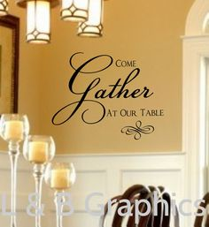 Family Vinyl Wall Decal Come Gather At Our Table by landbgraphics, $19.00