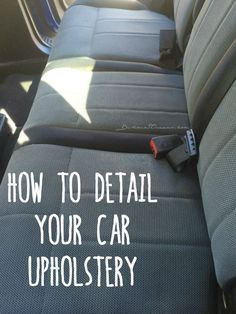 DIY: Detail Your Cars Upholstery!!   #DIY #Cleaning #CleanTips