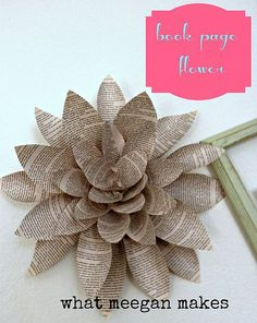 Making a Book Page Flower Buy an old book from the thrift store cut out 2 sizes of petals from your pages. Use a small piece from a cereal box as your back, hot glue large petals around first then fill in with smaller petals.and a paper clip as your hook. Easy Peasy!!