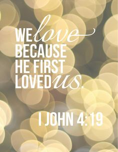 We Love Because He First Loved Us Printable - $10