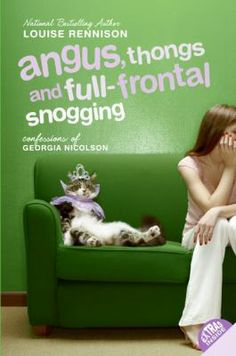 "Angus, Thongs and Full Frontal Snogging (Confessions of Georgia Nicolson, #1) / Louise Rennison  ""Presents the humorous journal of a year in the life of a fourteen-year-old British girl who tries to reduce the size of her nose, stop her mad cat from terrorizing the neighborhood animals, and win the love of handsome hunk Robbie."""