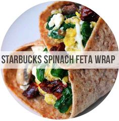 Homemade Starbucks Spinach Feta Wrap | 23 Copycat Recipes For Your Favorite Fast Foods