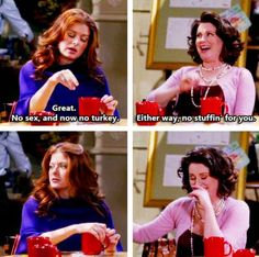 I just love Will & Grace. Karen Walker is damn funny.