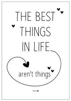 best things in life AREN'T THINGS!