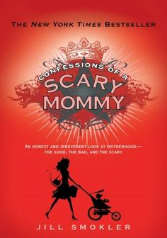 Confessions of a Scary Mommy . . . In a culture that idealizes motherhood, it's scary to confess that, in your house, being a mother is beautiful & dirty & joyful & frustrating all at once. Admitting that it's not easy to parent doesn't make you a bad mom; at least, it shouldn't. As other women shared their stories on her blog, Jill Smokler realized she wasn't alone in her exhaustion & imperfection. Read all the dirty secrets here!