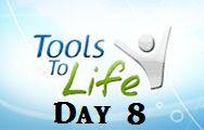 Day 8 Tools To Life Coach Steele: beginning 2nd week
