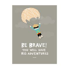 Image of Be Brave Super Hero Art Print