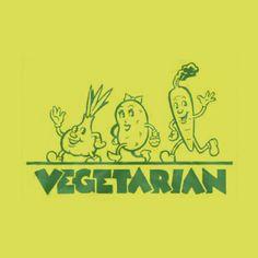 vegetarian.  I am one.