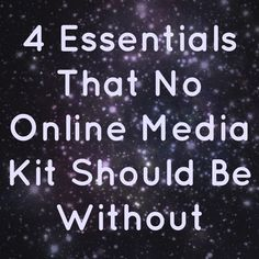 4 Essentials That No Online Media Kit Should Be Without