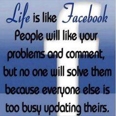 Life is like Facebook!