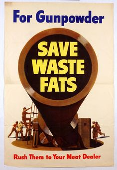 SAVE WASTE FATS http://www.legion.org/documents/legion/posters/745.jpg
