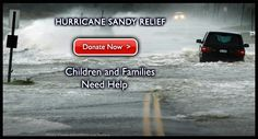 Hurricane Sandy - Donate now! https://secure.savethechildren.org/site/c.8rKLIXMGIpI4E/b.8393257/k.BF6C/Donate_to_the_Hurricane_Sandy_Children_in_Emergency_Fund/apps/ka/sd/donor.asp