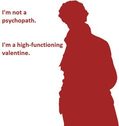 "Sherlock Valentine - Sherlock Holmes - ""Do your research."""