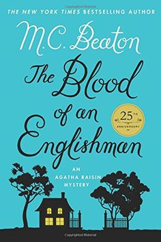 The Blood of an Englishman: An Agatha Raisin Mystery (Agatha Raisin Mysteries) by M. C. Beaton