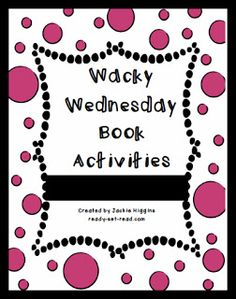 Wacky Wednesday activities from the amazing http://www.ready-set-read.com @Jackie Godbold Higgins | #weteach