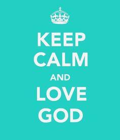 keep calm...God