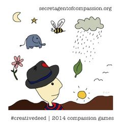 The Creative Deed Team will be taking on a Secret Agent of Compassion mission that was assigned this week from the International Kindness Team. To increase our understanding of the interrelatedness in nature & to show compassion to the earth,  we will be taking photos capturing these observations and awareness!