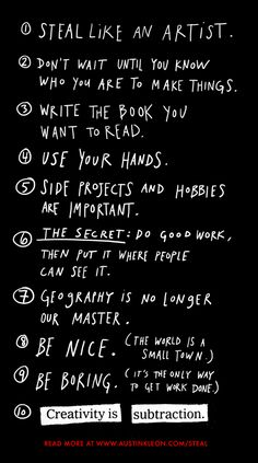 """""""Steal Like An Artist"""" by Austin kleon. Absolutely buying this for my classroom (and myself) now..."""