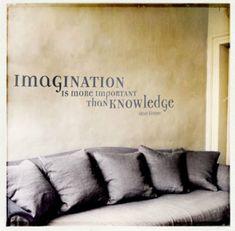 Interior Design Quotes: Imagination is more important than knowledge. Albert Einstein