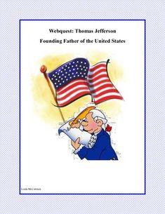 WebQuest: Thomas Jefferson -Founding Father  Grades 4-7