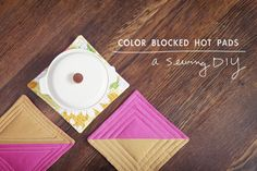 Sewing DIY | Quilted Color-Blocked Hot Pads