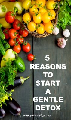 5 Reasons to Start a Gentle Detox | www.savorylotus.com
