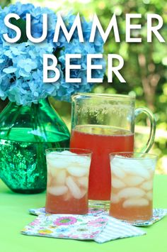 Summer Beer You will need: 4 cold light beers (I usually go the Miller Lite or Bud Light route.) 1 can of frozen pink lemonade concentrate (Pink is a crucial ingredient. Regular lemonade is not the same.) 1 empty lemonade can's worth of vodka
