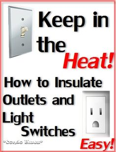 How to lower  your heating and cooling bills by insulating the light switches and outlets on your outside walls.  So easy even a kid could do it!