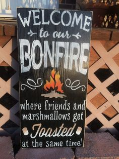 welcome to our bonfire Summer sings Bonfire by CharlieBsDesigns, $45.00