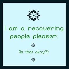Recovering People Pleaser.