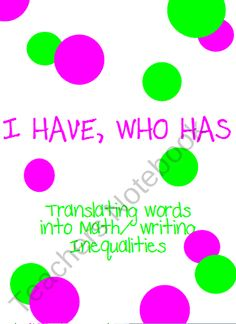 I Have, Who Has Game - Translating Words into Math:  Inequalities