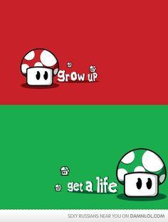 Grow up, Get a life.