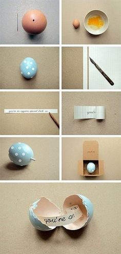 Doing this for Easter next year! :)  Poke a tiny, clean hole in an egg with a needle. Slowly extract the egg and whites from the inside. For me, I would want to clean what's inside so I would let the egg soak in water so that water could go inside, then shake it until it should be clean within. Paint the egg however you want. Then cut a strip of paper, write your message, roll up the strip and then put inside the egg through the hole. And there you have it, message within an egg! :D crack it!