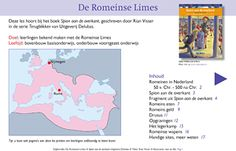 Deze les bevat naast informatie over De Romeinse Limes een hoofdstuk uit het leesboek Spion aan de overkant uit de serie Terugblikken. Met o.a. foto's van recente opgravingen. Geschikt voor de leraar, maar ook voor de leerling als informatiebron voor werkstuk of spreekbeurt.  De Limes is een van de vijftig vensters uit de Canon van de Nederlandse geschiedenis.