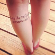 I am so in love with this tattoo. Favorite line that Benjamin Gibbard has ever written.     Love is watching someone die// I don't know if I like the placement though