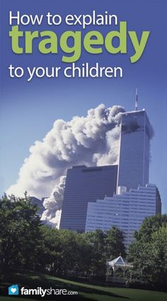FamilyShare.com | 9/11 and other tragedies: How to explain tragedy to your children