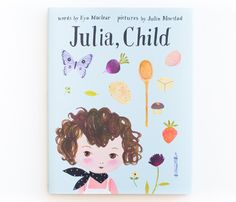 Julia, Child by Kyo Maclear and Illustrated by Julie Morstad