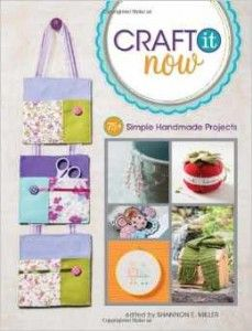 Designs by KN shares Craft It Now: 75+ Simple Handmade Projects by Shannon E. Miller, which includes some crochet projects