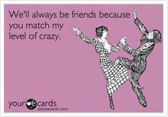 bff sayings for girls | best friends crazy ecard ecards friends mad purple