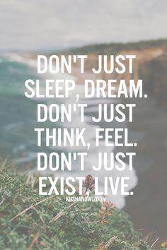 Dream. Feel. Live