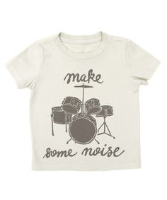 Baby Drums Tee - ha ha. Love the words. Make some noise.