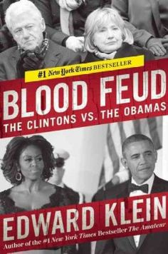 Blood feud : the Clintons vs. the Obamas by Edward Klein.  Click the cover image to check out or request the biographies and memoirs kindle.