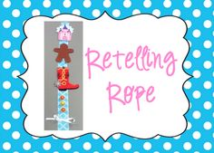 retelling rope used to retell a story!