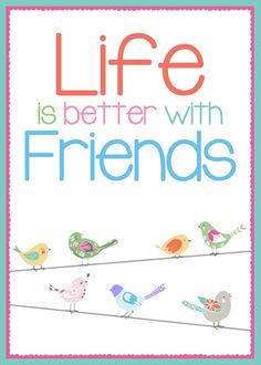 Graphic of the Day  ...Life is Better with Friends