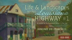 Current exhibit: Life & Landscapes along Louisiana Highway #1